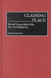 Claiming Place: Biracial Young Adults of the Post-civil Rights Era
