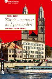 Zürich - vertraut und ganz anders: Vom Brauer bis zum Bergwerk