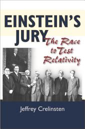 Einstein's Jury: The Race to Test Relativity