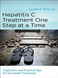 Hepatitis C Treatment One Step At A Time Book PDF
