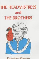 The Headmistress ; And, The Brothers