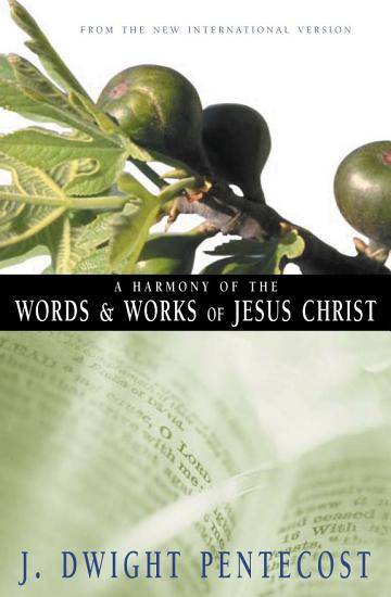 A Harmony of the Words and Works of Jesus Christ PDF