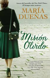 Mision olvido (The Heart Has Its Reasons Spanish Edition): Una novela