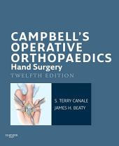 Campbell's Operative Orthopaedics: Hand Surgery E-Book: Edition 12