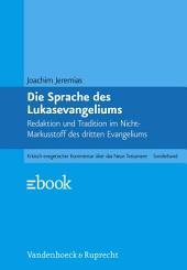 Die Sprache des Lukasevangeliums: Redaktion und Tradition im Nicht-Markusstoff des dritten Evangeliums