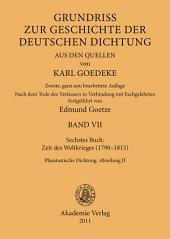 Siebentes Buch: Zeit des Weltkrieges (1790–1815): Phantastische Dichtung. Abteilung II, Ausgabe 2