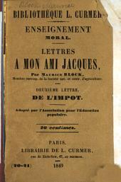 Lettres à mon ami Jacques: Deuxième lettre. De l'impot. Adopté par l'Association pour l'éducation populaire
