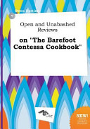 Open and Unabashed Reviews on the Barefoot Contessa Cookbook