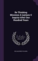 Re Thinking Missions a Laymen S Inquiry After One Hundred Years PDF