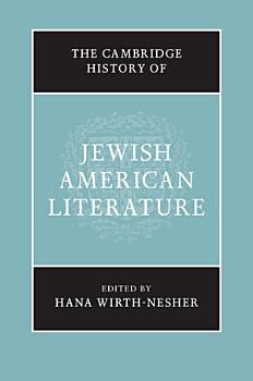 The Cambridge History of Jewish American Literature PDF