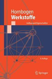 Werkstoffe: Aufbau und Eigenschaften von Keramik-, Metall-, Polymer- und Verbundwerkstoffen, Ausgabe 8