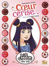 Les filles au chocolat - Tome 1 - Cœur Cerise