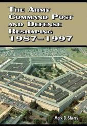 The Army Command Post and Defense Reshaping 1987-1997
