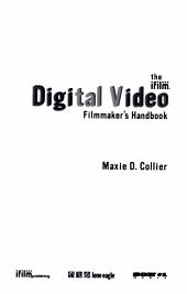 The IFILM Digital Video Filmmaker's Handbook