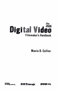 The IFILM Digital Video Filmmaker s Handbook