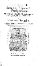 LIBRI Samuelis, Regum, & Paralipomenon, AD EBRAICAM VERITATEM RECOGNITI, ET BREVIBUS COMMENTARIIS EXPLICATI