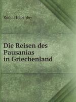 Die Reisen des Pausanias in Griechenland PDF