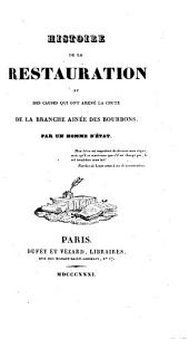 Histoire de la restauration et des causes qui ont amené la chute de la branche ainée des Bourbons: Volume2