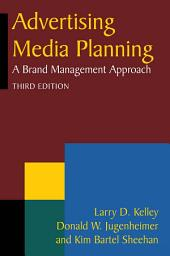 Advertising Media Planning: A Brand Management Approach, Edition 3