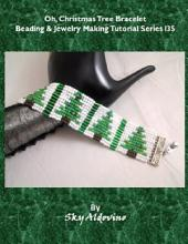 Oh, Christmas Tree Bracelet Beading & Jewelry Making Tutorial Series I35
