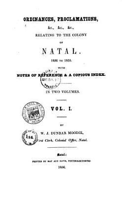 Ordinances  Proclamations   c    c    c   Relating to the Colony of Natal  1836 to 1855 PDF
