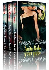 Vampire Desire's – Vampire Erotic Romance Box Set x3