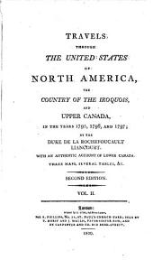 Travels through the United States of North America: the country of the Iroquois, and Upper Canada, in the years 1795, 1796, and 1797, Volume 1