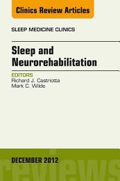 Sleep and Neurorehabilitation, An Issue of Sleep Medicine Clinics, E-Book