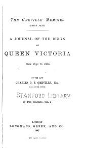 The Greville Memoirs (third Part): A Journal of the Reign of Queen Victoria, from 1852 to 1860, Volume 1