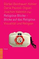 Religi  se Blicke   Blicke auf das Religi  se PDF