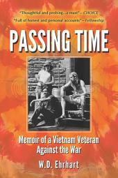 Passing Time: Memoir of a Vietnam Veteran Against the War