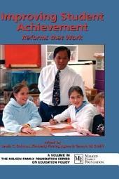 Improving Student Achievement: Reforms that Work