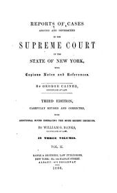 Reports of cases argued and determined in the Supreme Court of the State of New York [1803-1805]: with copious notes and references, Volume 2