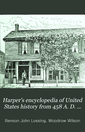 Harper's Encyclopedia of United States History from 458 A. D. to 1909: Volume 6