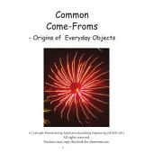 Common Come -Froms: - Origins of Everyday Objects