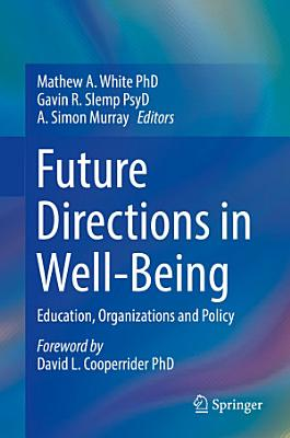 Future Directions in Well Being