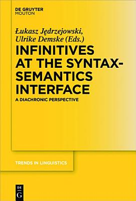 Infinitives at the Syntax Semantics Interface PDF