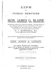 Life and Public Services of Hon. James G. Blaine ...