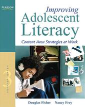 Improving Adolescent Literacy: Content Area Strategies at Work, Edition 3