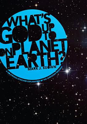 What God   s Up To on Planet Earth  PDF