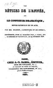 Les betises de l'annee, ou le confiseur dramatique, revue-vaudeville en 1 acte