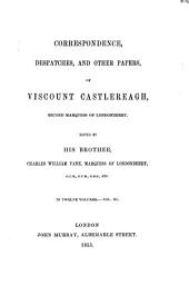Memoirs and Correspondence of Viscount Castlereagh, Second Marquess of Londonderry: Volume 11