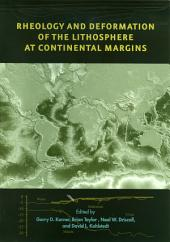 Rheology and Deformation of the Lithosphere at Continental Margins