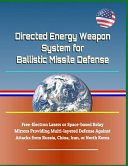 Directed Energy Weapon System for Ballistic Missile Defense   Free Electron Lasers Or Space Based Relay Mirrors Providing Multi Layered Defense Agains PDF