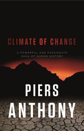 Climate of Change: A Powerful and Passionate Saga of Human History