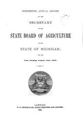 Annual Report of the Secretary of the State Board of Agriculture of the State of Michigan, for the Year ...