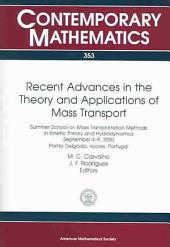 Recent Advances in the Theory and Applications of Mass Transport: Summer School on Mass Transportation Methods in Kinetic Theory and Hydrodynamics, September 4-9, 2000, Ponta Delgada, Azores, Portugal