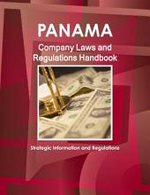 Panama Company Laws and Regulations Handbook - Strategic Information and Regulations