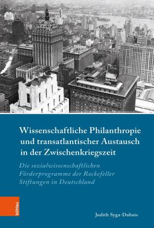 Wissenschaftliche Philanthropie und transatlantischer Austausch in der Zwischenkriegszeit PDF