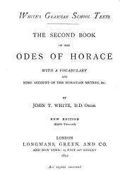 Odes: With a Vocabulary and Some Account of the Horatian Metres Etc, Volume 2